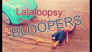Lalaloopsy: One Less Leg BLOOPERS