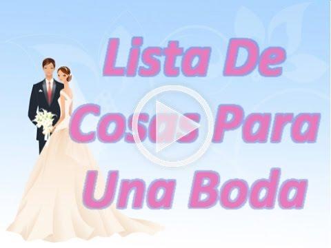 Lista de cosas para una boda youtube - Cosas que preparar para una boda ...