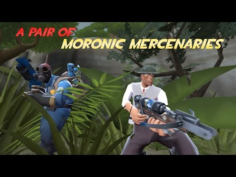 A Pair Of Moronic Mercenaries [SFM]