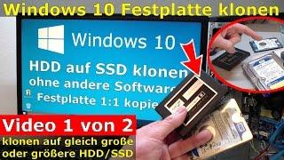Windows 10 Festplatte klonen auf SSD oder HDD [Teil 1] Zielfestplatte gleich groß oder größer