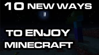 10 New Ways to Enjoy Minecraft