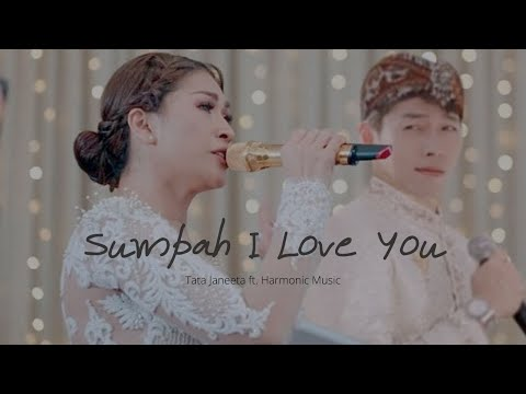 Sumpah I Love You - Tata Janeeta Ft. Harmonic Music (Cover)