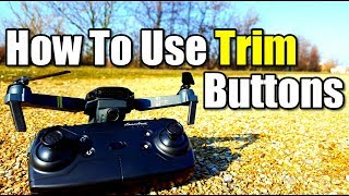 How To Fly a Drone For Beginners First Tip How To Use Trim Buttons With Eachine E58 Quadcopter