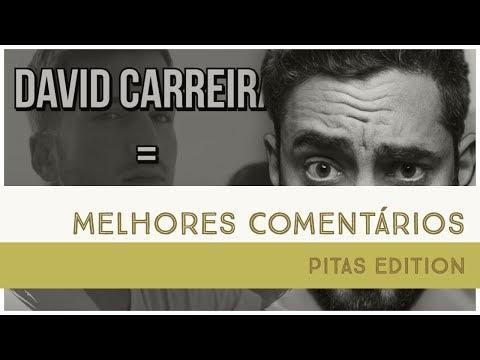 DAVID CARREIRA - MELHORES COMENTÁRIOS (PITAS EDITION)