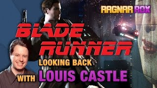 Blade Runner - Looking Back with Louis Castle (Westwood Studios) - RagnarRox