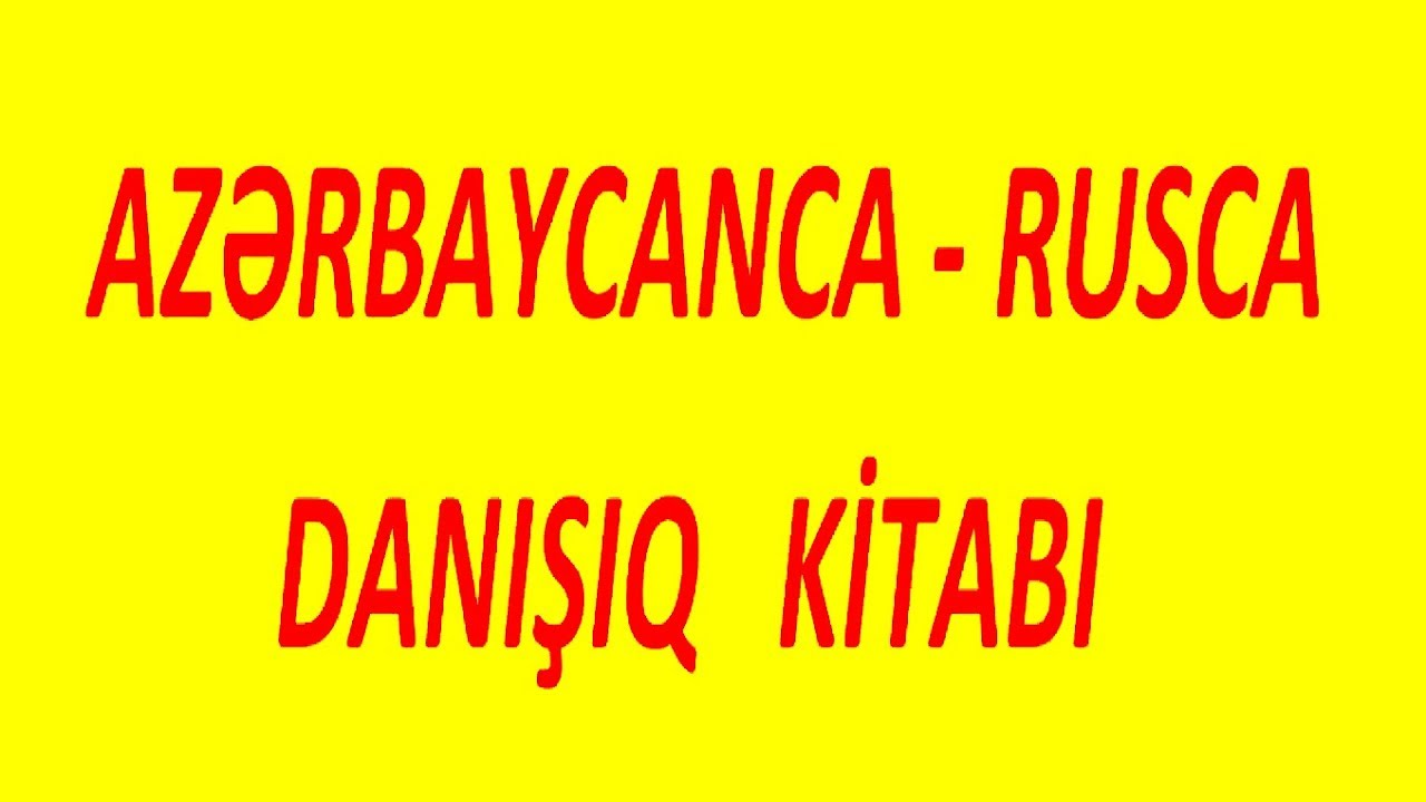 Azerbaycanca - Rusca danisiq kitabi /mukemmel vasite/ Русский язык - Rus dili