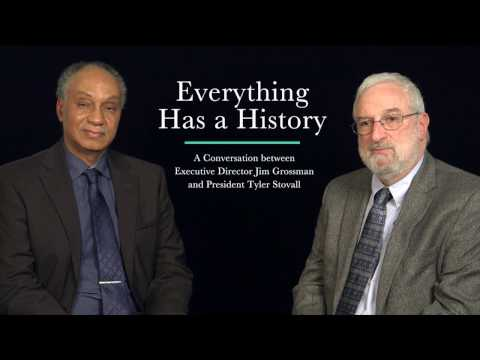 Everything Has a History: A Conversation between Jim Grossman and Tyler Stovall