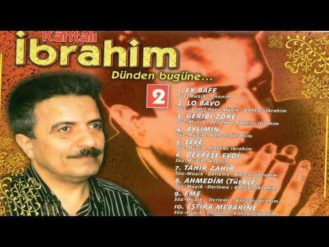 Kahtalı İbrahim - Lo Bavo - Adıyaman Kürtçe Uzun Havalar
