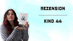 REZENSION | KIND 44 | TOM ROB SMITH
