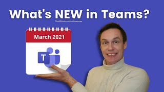 What's new in Microsoft Teams? | March 2021