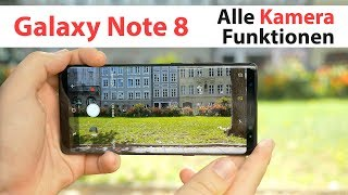 Samsung Galaxy Note 8 Kamera App – alle Funktionen, Tipps & Tricks | deutsch