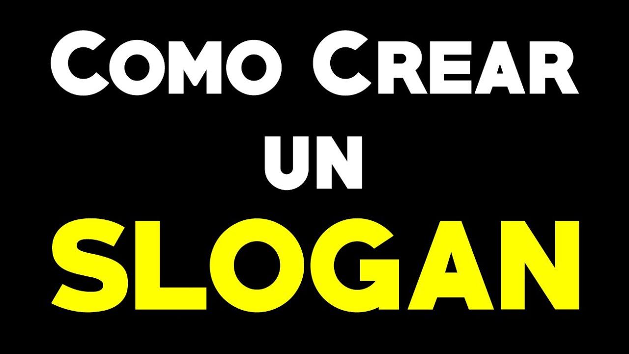 Como Crear Un Eslogan Youtube