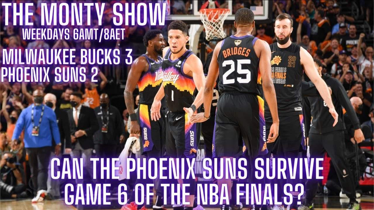 The Monty Show PODCAST 538: NBA Finals Preview Game 6, Can The Phoenix Suns Survive?