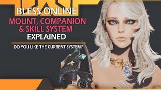 Bless Online - Mount, Companion & Skill System Explained! Do You Like The Current System?