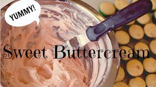 Sweet Buttercream Recipe - CAKE STYLE