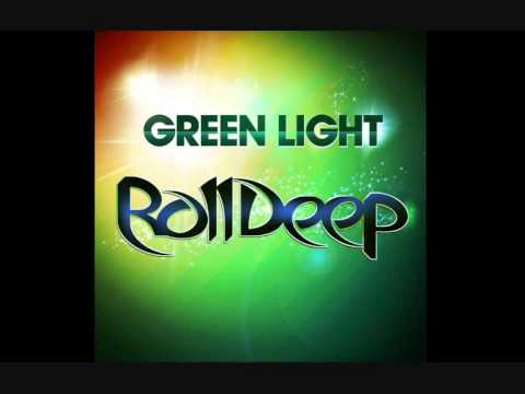 Roll Deep: Green Light w/Lyrics