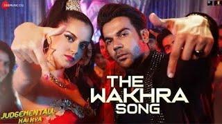 The wakhra song / Judgemental ha kya | RajKumar R| Kangana R | punjabi  song | full video