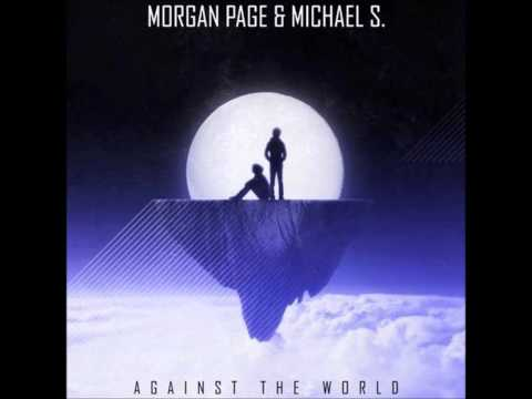 Morgan Page Feat. Michael S - Against The World (Original Mix) Mp3