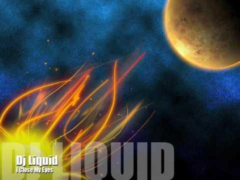 I Close My Eyes - Dj Liquid