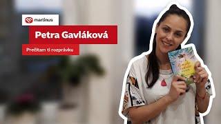 Petra Gavláková: Prečítam ti rozprávku