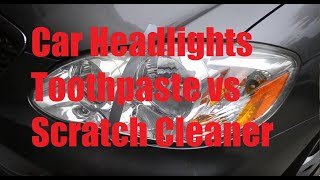Toothpaste vs Scratch Cleaner on Car Headlights
