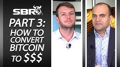 Bitcoin Webinar Part 3: How to Turn Bitcoin into $$$