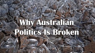 John Adams - Why Australian Politics Is Broken