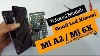 Cara Mengganti Lcd Xiomi Mi A2 // Mi A2 Lcd Replacement