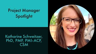 Project Manager Spotlight: Katharine Schweitzer; PM Certifications, Methodologies, Tools, & Tips