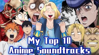 My TOP 10 Favorite Anime Soundtrack's (OST's)