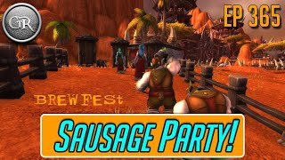 CTR 365 - Sausage Party! Patch 8.2.5 Cinematics and Spoilers, Brewfest, Classic WoW News and more!