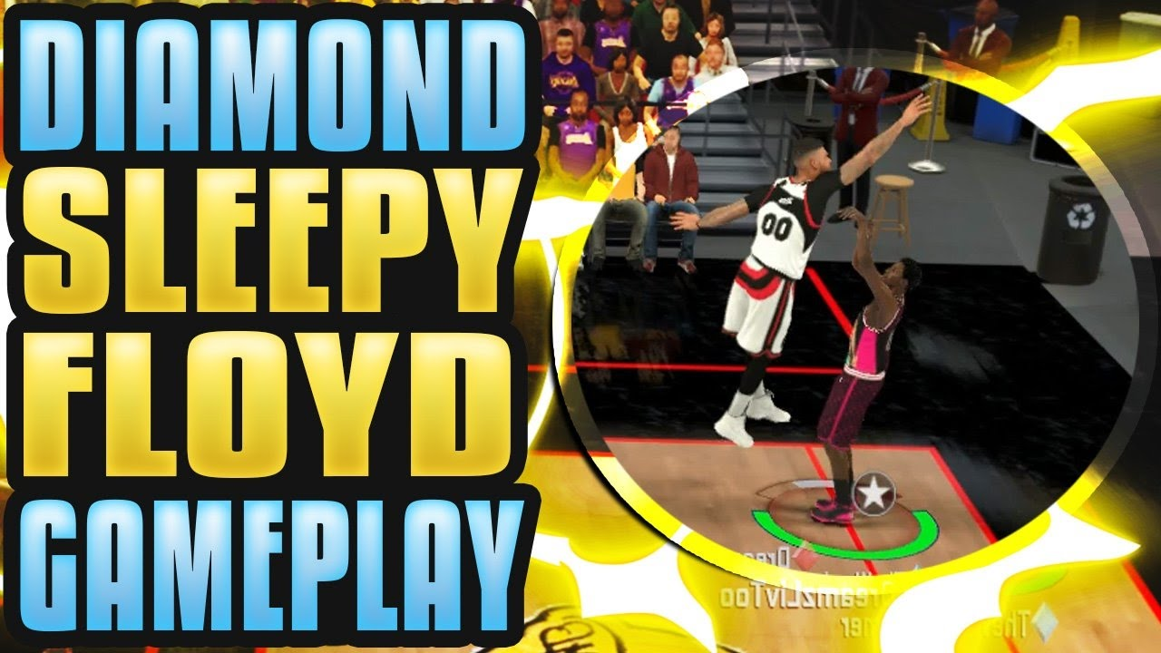 DIAMOND SLEEPY FLOYD GAMEPLAY GREEN LIGHTS EVERYWHERE NBA 2K17