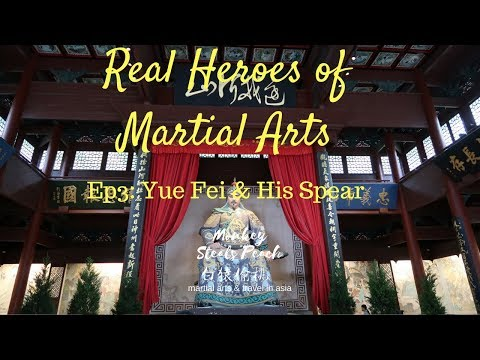Real Heroes of Martial Arts ep3: Yue Fei & His Spear