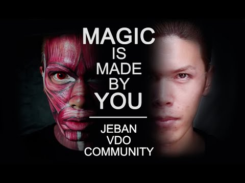Jeban VDO Community - MAGIC is made by YOU!