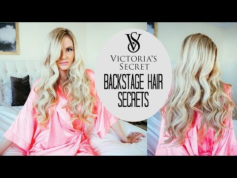 TUTORIAL | Victorias Secret Backstage Secrets & The Full Hair How To