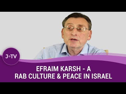 Does Arab culture make peace with Israel difficult? - Historian Efraim Karsh