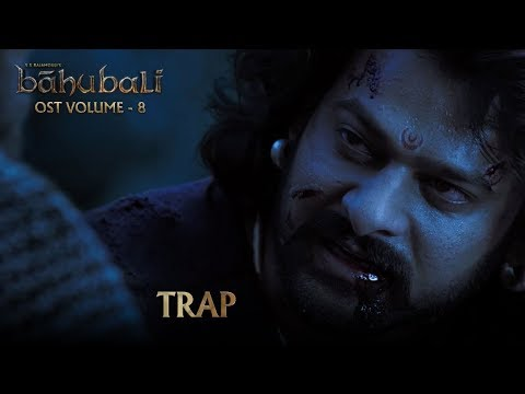 Baahubali OST - Volume 08 - TRAP | MM Keeravaani