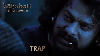 Baahubali OST Volume 08 TRAP | MM Keeravaani