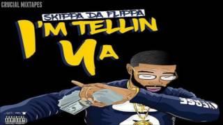 Skippa Da Flippa - I'm Tellin Ya [FULL MIXTAPE + DOWNLOAD LINK] [2016]