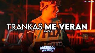 Junior H - Trankas Me Verán (2021)
