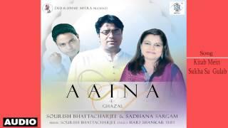 Kitab Mein Sukha Sa Gulab | Sadhana Sargam | Aaina - E Ghazal