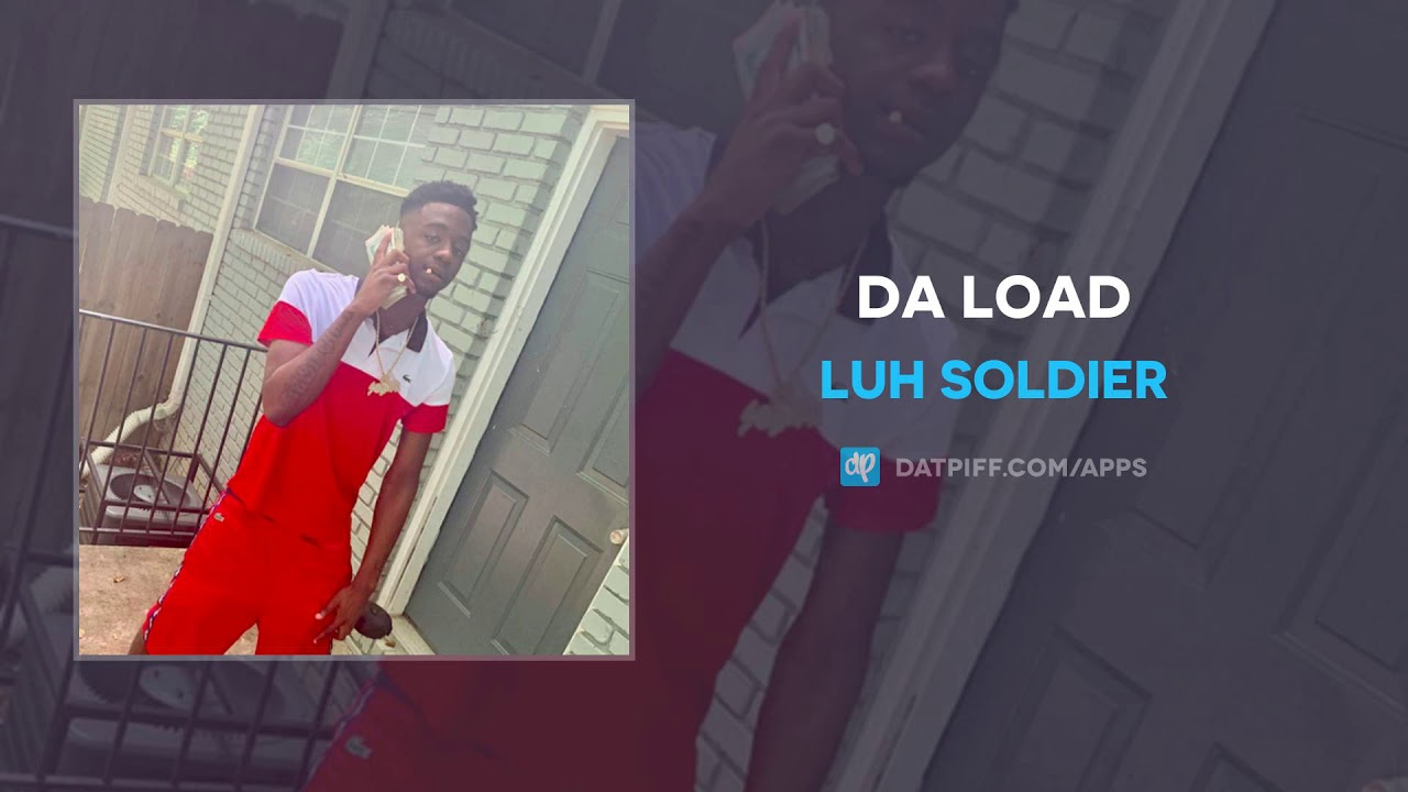 Luh Soldier - Da Load (AUDIO)