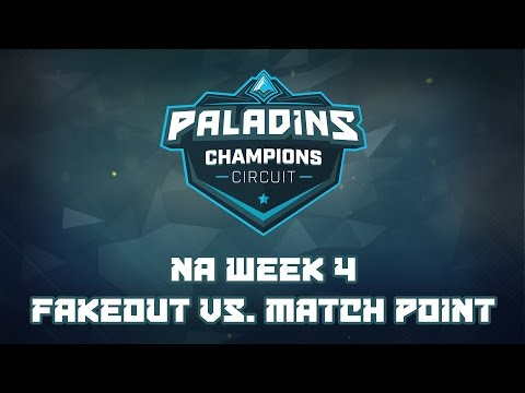 Paladins Champion Circuit NA Week 4 - Fakeout vs. Match Point