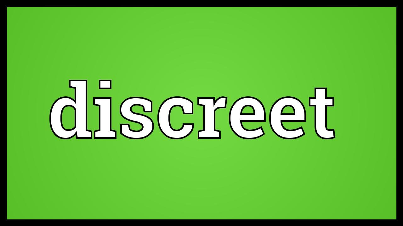 What does discreet mean