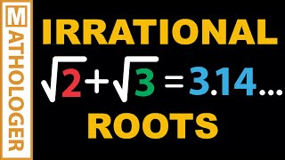 Irrational Roots