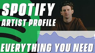 Spotify Artist Profile - Everything You Need To Know