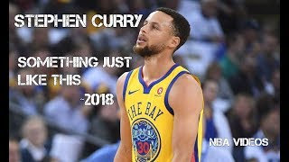 Stephen Curry Mix 2018 - Something Just Like This