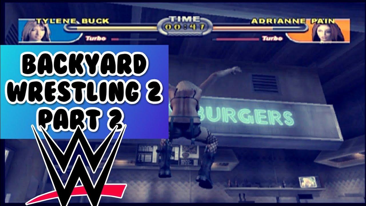 BACKYARD WRESTLING 2 | TYLENE BUCK VS ADRIANNE PAIN | PART ...