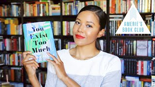 AMERIE'S BOOK CLUB July Selection | You Exist Too Much by Zaina Arafat