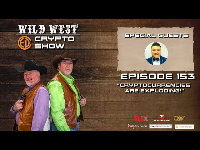 Wild West Crypto Show Episode 153 | Cryptocurrencies Are Exploding